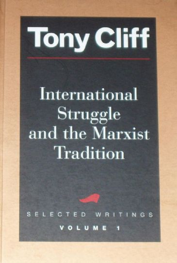 International Struggle and the Marxist Tradition, Selected Writings by Tony Cliff (Vol.1)